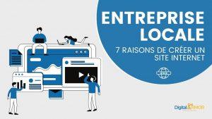 Read more about the article Entreprise locale : 7 raisons de créer un site Internet