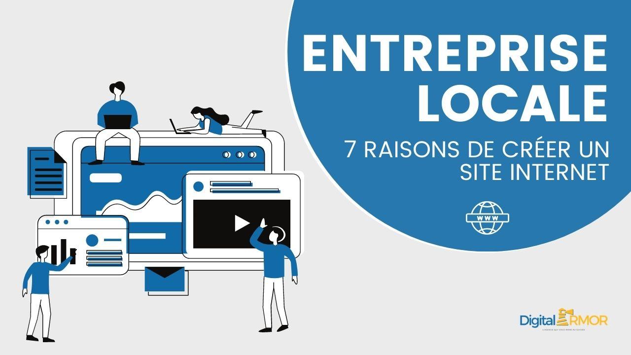 Entreprise locale : 7 raisons de créer un site Internet