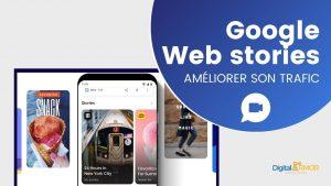 Comment améliorer son trafic grâce aux Web Stories de Google?